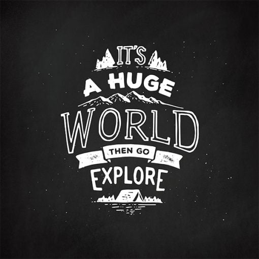 Textielposter - Its a huge world then go explore